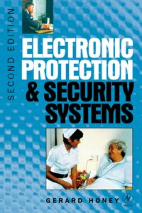 Electronic Protection and Security Systems: A Handbook for Installers and Users