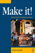 Make It! The Engineering Manufacturing Solution: Engineering the manufacturing solution