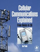 Cellular Communications Explained: From Basics To 3g