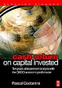 Cash Return On Capital Invested: Ten Years Of Investment Analysis With The Croci Economic Profit…