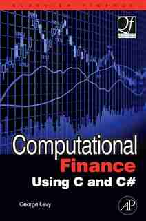 Computational Finance Using C and C# by George Levy