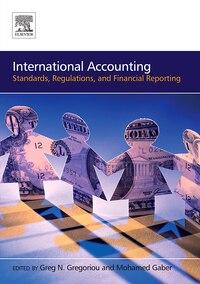International Accounting: Standards, Regulations, Financial Reporting