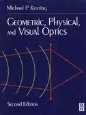 Geometric, Physical, and Visual Optics