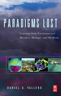 Paradigms Lost: Learning from Environmental Mistakes, Mishaps and Misdeeds