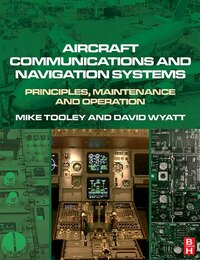 Aircraft Communications and Navigation Systems: Principles, Maintenance And Operation For Aircraft…