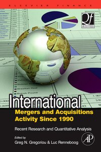 International Mergers And Acquisitions Activity Since 1990: Recent Research And Quantitative…