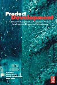 Product Development: A Structured Approach to Design and Manufacture