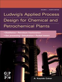 Ludwig's Applied Process Design for Chemical and Petrochemical Plants: Volume 2: Distillation…
