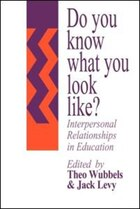 Do You Know What You Look Like?: Interpersonal Relationships In Education