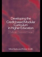 Developing The Credit-Based Modular Curriculum in Higher Education: Challenge, Choice and Change