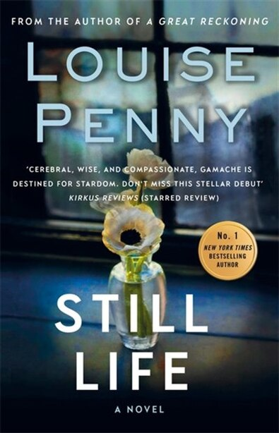 Still Life: A Chief Inspector Gamache Mystery, Book 1 by Louise Penny