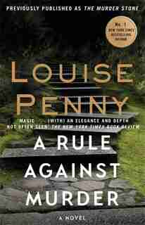 A Rule Against Murder: A Chief Inspector Gamache Mystery, Book 4 by Louise Penny