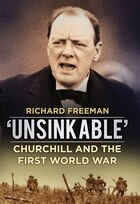 'unsinkable': Churchill And The First World War