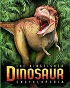 The Kingfisher Dinosaur Encyclopedia: One Encyclopedia, A World Of Prehistoric Knowledge
