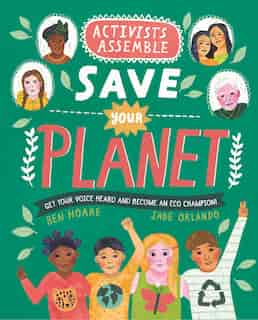 Activists Assemble-save Your Planet by Ben Hoare