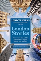 London Walks: London Stories: London Walks