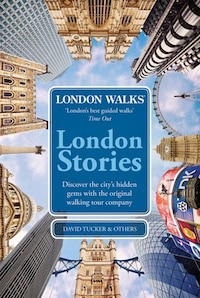 London Walks: London Stories: London Walks