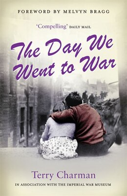 Book The Day We Went To War by Terry Charman
