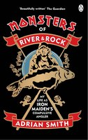 Monsters Of River And Rock: My Life As Iron Maiden#s Compulsive Angler