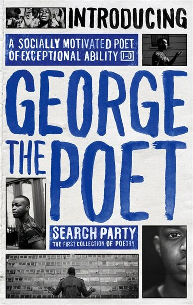 Introducing George The Poet: Search Party: The First Collection Of Poetry by George The Poet George The Poet