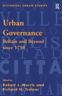 Urban Governance: Britain And Beyond Since 1750