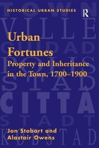 Urban Fortunes: Property And Inheritance In The Town, 1700¿1900