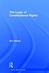 The Logic Of Constitutional Rights