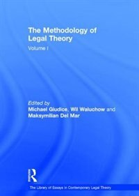 The Methodology Of Legal Theory: Volume I