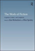 The Work Of Fiction: Cognition, Culture, And Complexity