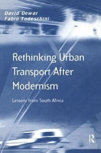 Rethinking Urban Transport After Modernism: Lessons From South Africa
