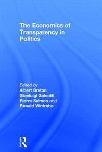 The Economics Of Transparency In Politics