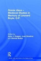 Omnia Disce ¿ Medieval Studies In Memory Of Leonard Boyle, O.p.