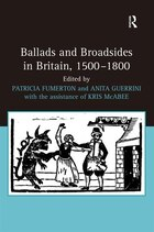 Ballads And Broadsides In Britain, 1500-1800