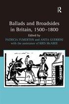 Ballads And Broadsides In Britain, 1500-1800