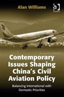 Contemporary Issues Shaping China¿s Civil Aviation Policy: Balancing International With Domestic…