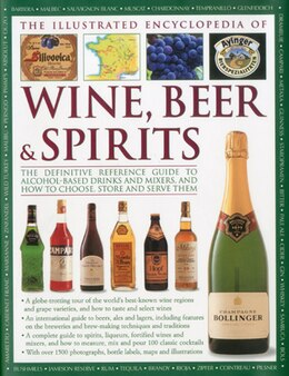 Book The Illustrated Encyclopedia of Wine, Beer and Spirits: Illus Ency Of Wine Beer & Spir by Brian Glover