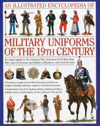 An Illustrated Encyclopedia of Military Uniforms of the 19th Century: An Expert Guide to the…
