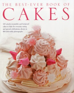 Book The Best-Ever Book of Cakes: 165 utterly irresistible and foolproof cakes to bake for everyday… by Ann Nicol