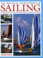 The Practical Encyclopedia of Sailing: The complete practical guide to sailing and racing dinghies…