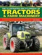 The Illustrated Encyclopedia Of Tractors & Farm Machinery: An Informative History And Comprehensive…