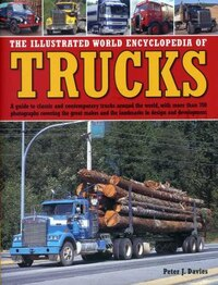 The Illustrated World Encyclopedia Of Trucks: A Guide To Classic And Contemporary Trucks Around The…