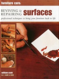 Furniture Care: Reviving And Repairing Surfaces: Professional Techniques To Bring Your Furniture…