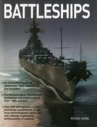 Battleships: An Illustrated History Of Battleships, Their Origins And Evolution