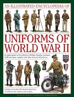 An Illustrated Encyclopedia Of Uniforms Of World War Ii: An Expert Guide To The Uniforms Of Britain…