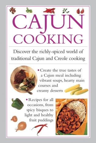 Cajun Cooking: Discover The Richly-spiced World Of Traditional Cajun And Creole Cooking by Valerie Ferguson