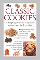 Classic Cookies: A Tempting Collection Of Delicious Tea-time Treats For All Occasions