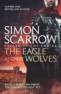 Eagle And The Wolves Book By Simon Scarrow Paperback Chapters