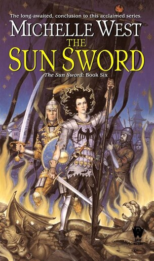 The Sun Sword: The Sun Sword #6 by Michelle West