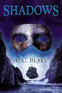 Shadows: The Masks Of Aygrima: Book Two by E. C. Blake
