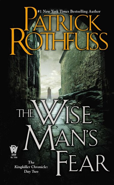 The Wise Man's Fear: The Kingkiller Chronicle: Day Two by Patrick Rothfuss